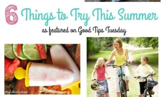 6 Things to Try This Summer!