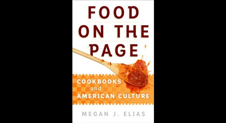 Book Review — Food on the Page: Cookbooks and American Culture