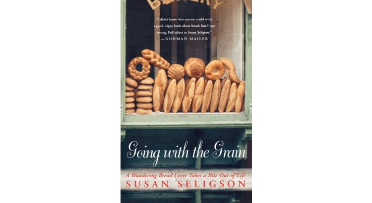Book Review — Going with the Grain: A Wandering Bread Lover Takes a Bite Out of Life