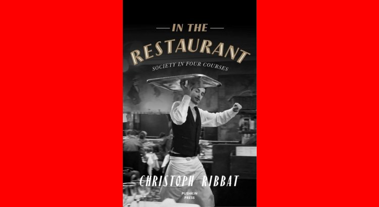 Book Review — In the Restaurant: Society in Four Courses