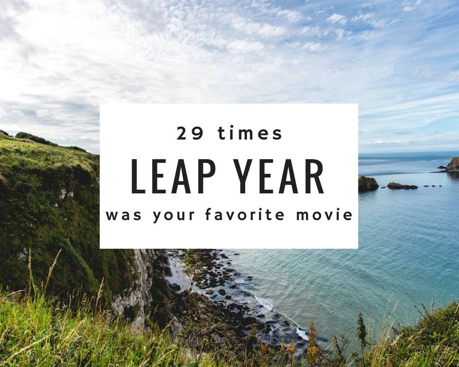 29 times leap year was your favorite movie