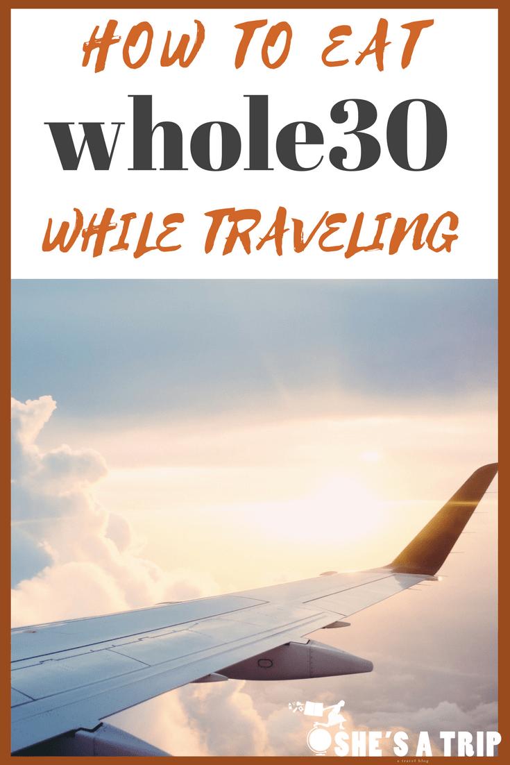 Whole30 Travel Whole30 While Traveling