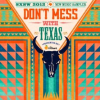 Free Music Download | Dxsw 2012 New Music Sampler: Don't Mess With Texas