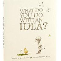 She Reads: What Do You Do With an Idea?