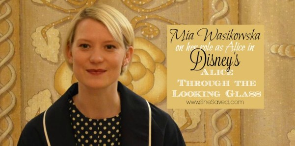 Read my Mia Wasikowska Interview where we talk about making Disney's Alice Through The Looking Glass and more!