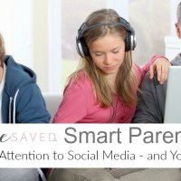 Smart Parenting: Paying Attention to Social Media – and Your Kids