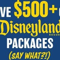 Save $500+ on Your Disneyland Resort Dream Trip