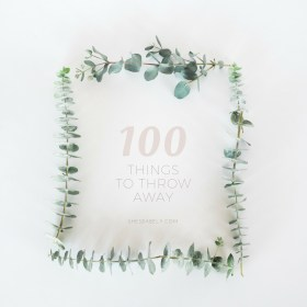 100 + Things To Throw Away Right Now - Get Organized, Declutter, Minimalism Capsule DIY   www.shesbabely.com