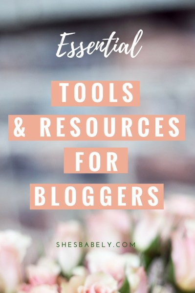 Essential Tools for Bloggers - Blogging tools - How to start a blog the right way so you can earn money from it | monetize | blogging | tips | make money blogging | | www.shesbabely.com