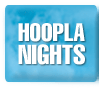 Hoopla Nights