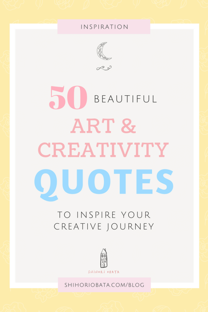 50 Beautiful Quotes about Art & Creativity