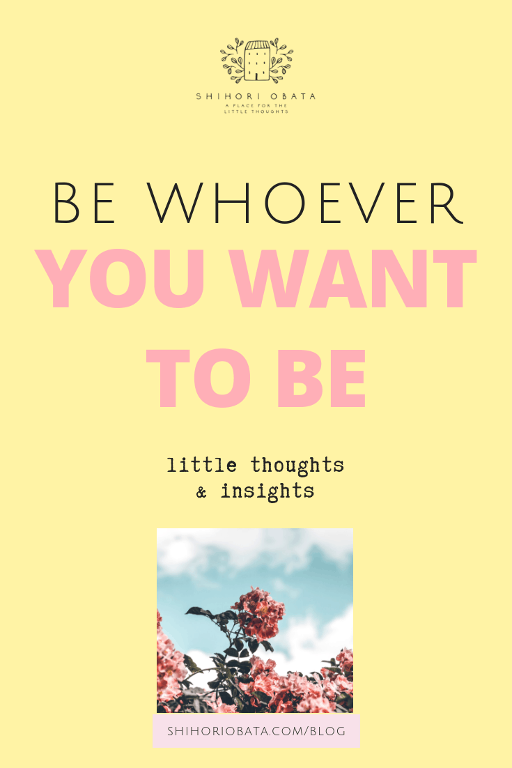 Be Whoever You Want to Be