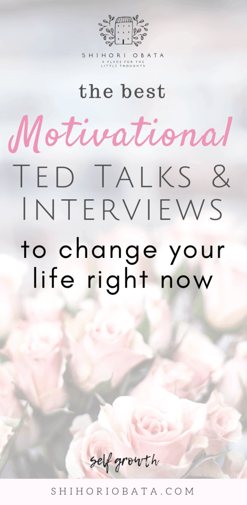 The Best Ted Talks and Interviews to Change Your Life Right Now #tedtalk