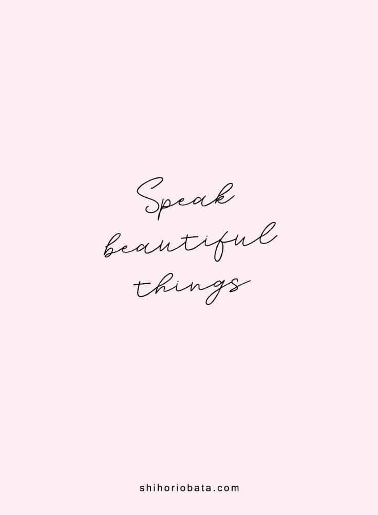 Speak beautiful things - short inspirational quotes