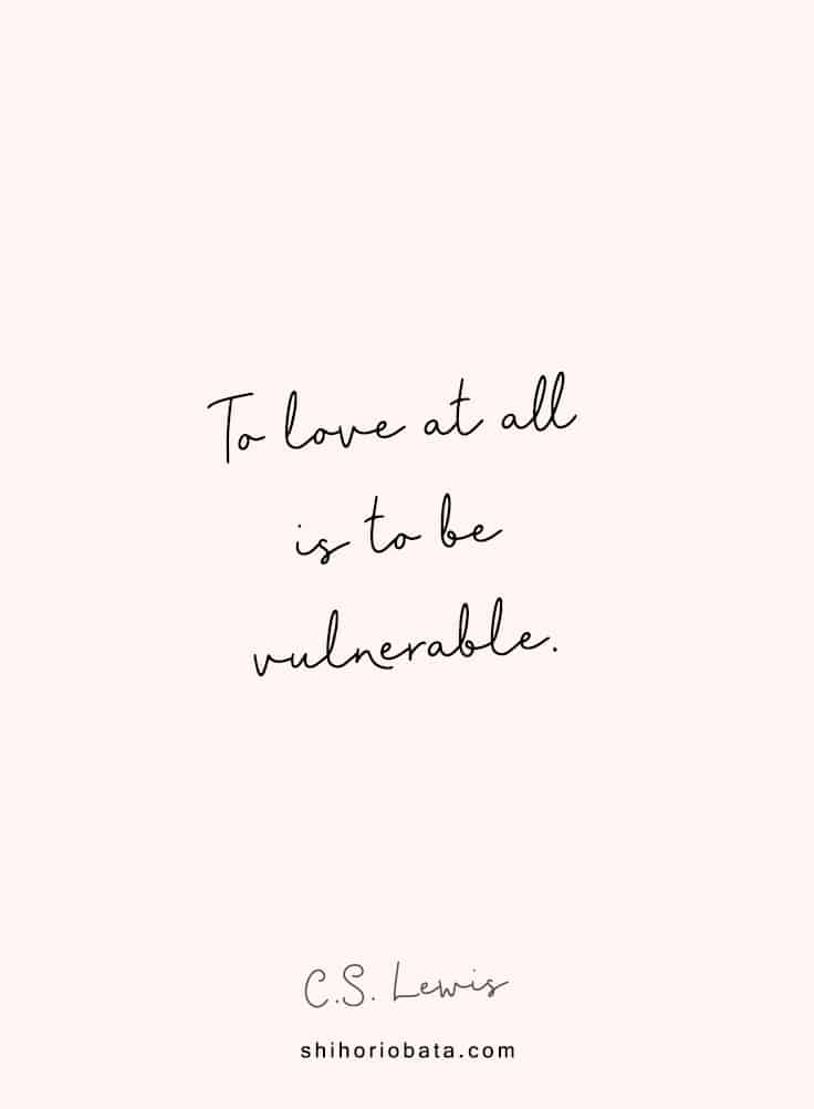 to love at all is to be vulnerable