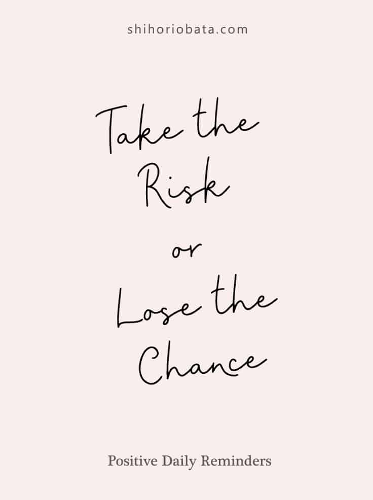 Take the risk or lose the chance #quote #dailyreminder