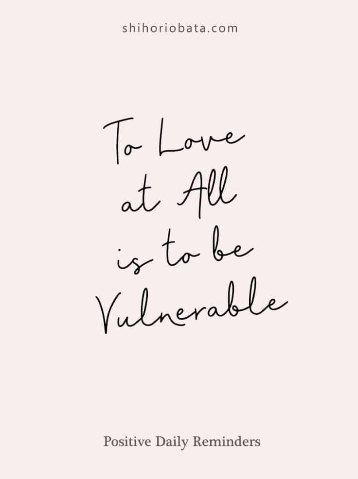 to love at all is to be vulnerable #inspiration #quotes #dailyreminder