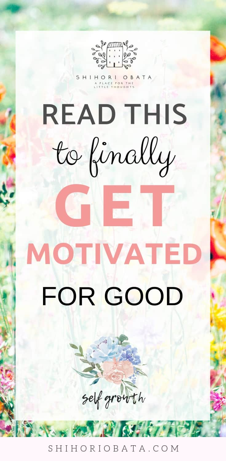 How to Get Motivated - How to Finally Get Your Life Together For Good #motivation