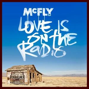 mcfly-loveisontheradio-101813