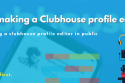 I'm making a clubhouse profile editor