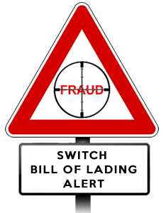 Switch Bill of Lading Fraud - Shipping and Freight Resource