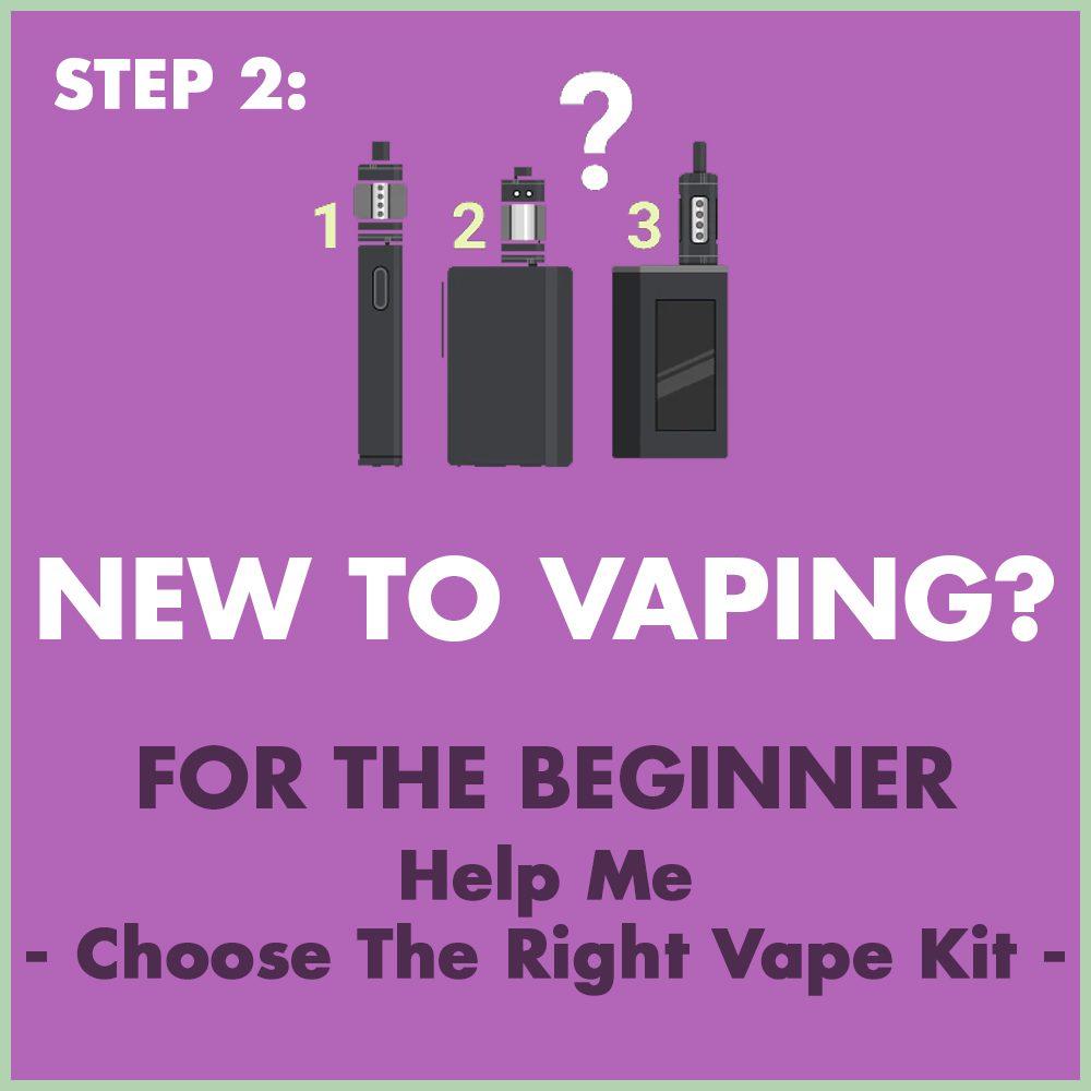 Help me Choose The Right Vape Kit