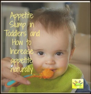 Appetite slump in Toddlers and How to increase appetite naturally