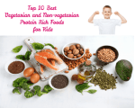 Top 10 Best Vegetarian and Non-vegetarian Protein Rich Foods for Kids