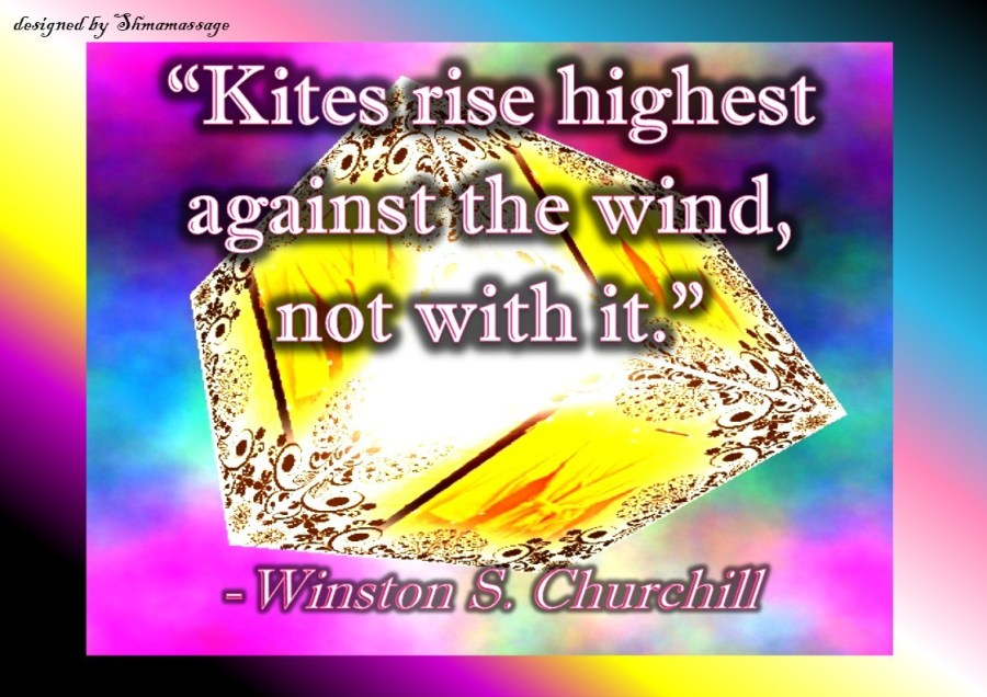 Quote by Winston Churchill on kites rise against the wind