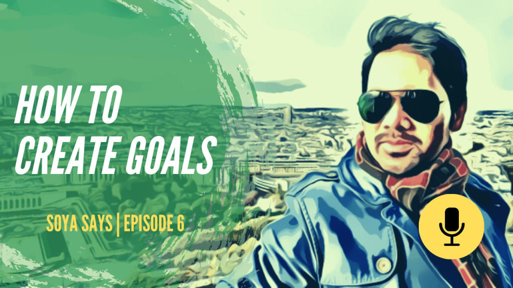 how to create goals soya says shoaibqureshi podcast for youtube and website - How to create Goals (for beginners)? Goal setting for New Year