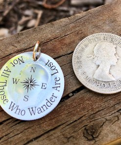 Not all those who wander are lost Pendant