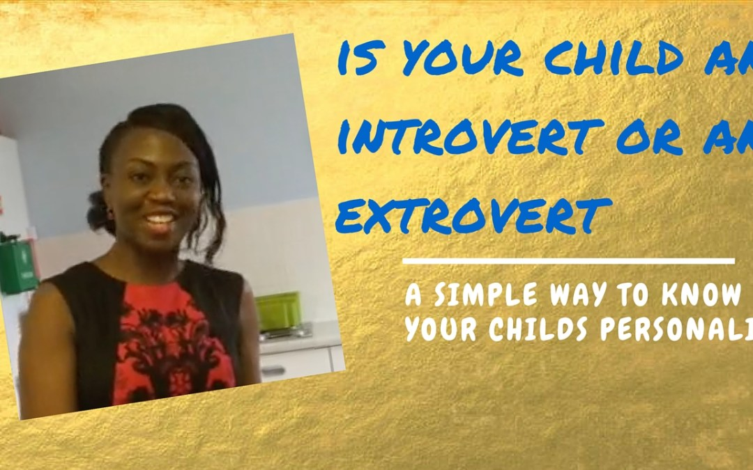 Is Your Child an Introvert or An Extrovert?