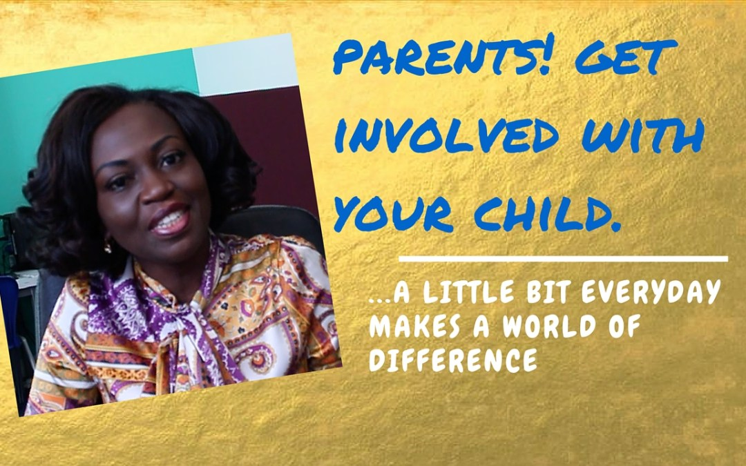 Parents! Get Involved with your child…