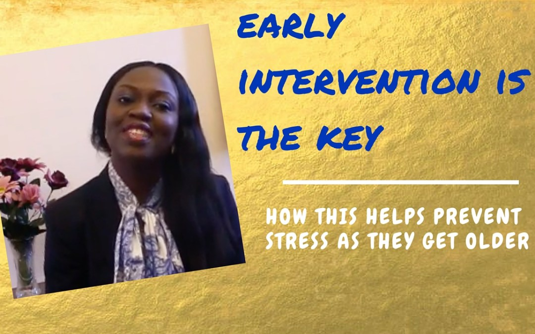 The Importance of Early Intervention – Part 1