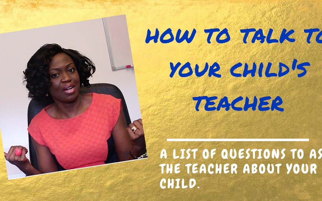 Your Next Parent-Teacher Meeting – How to talk to Your Child's teacher