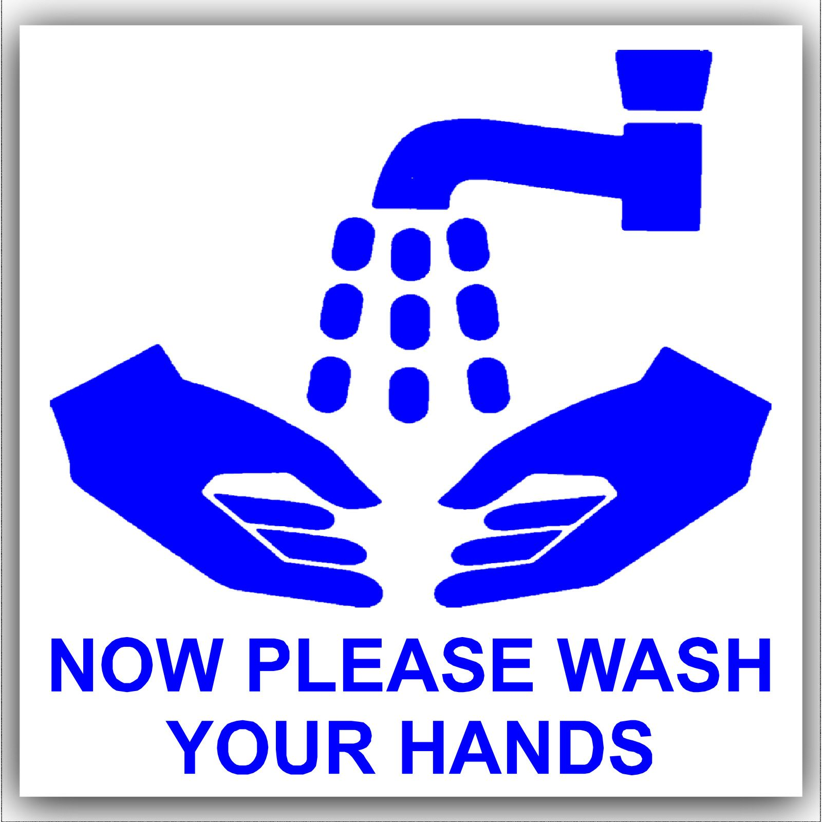 1 X Now Wash Your Hands Blue On White External Self Adhesive Warning Stickers Bathroom Toilet