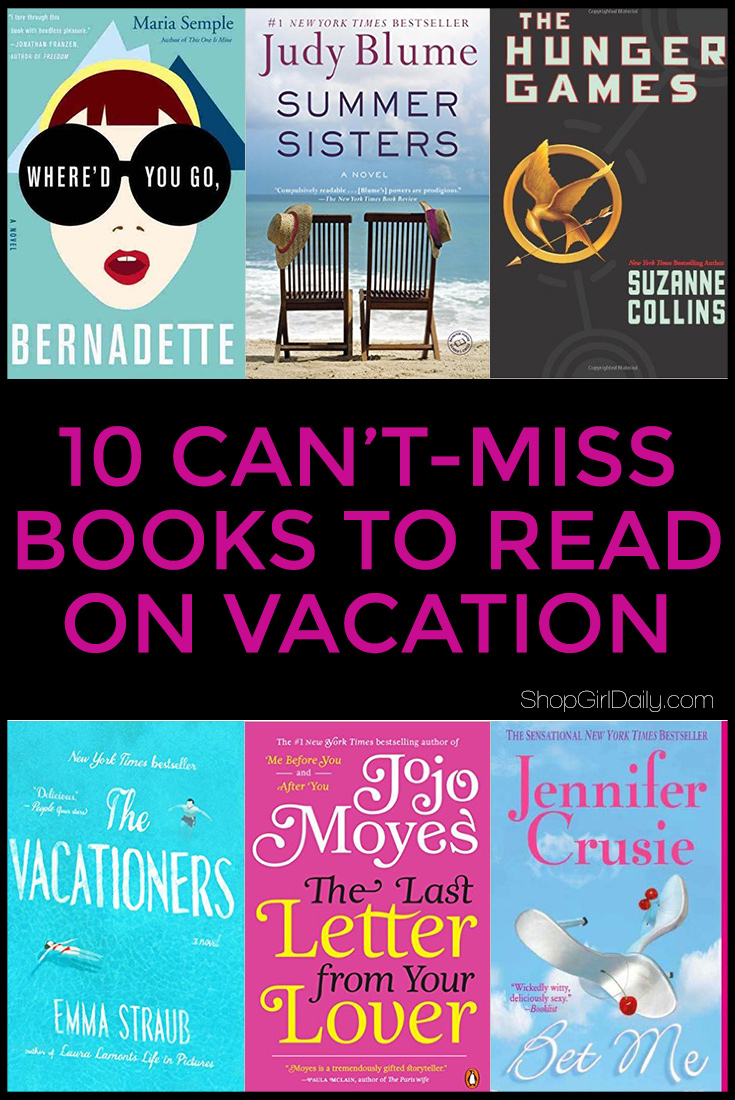 10 can't-miss books to read on vacation from authors like Judy Blume, Jojo Moyes and more!
