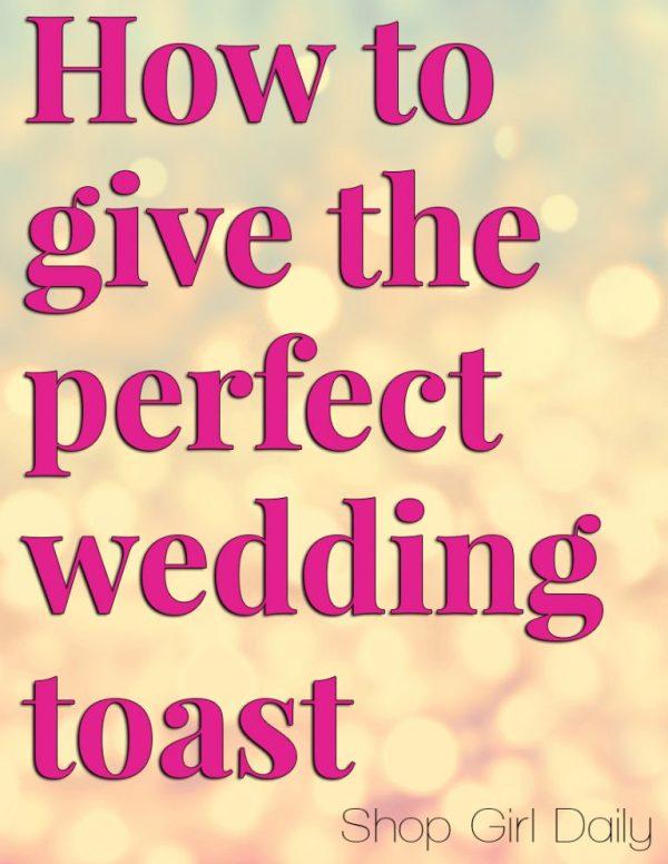 How to give a wedding toast | ShopGirlDaily.com
