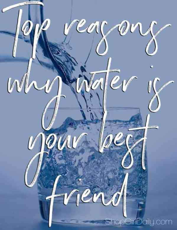 Top reasons why water is your best friend | ShopGirlDaily.com