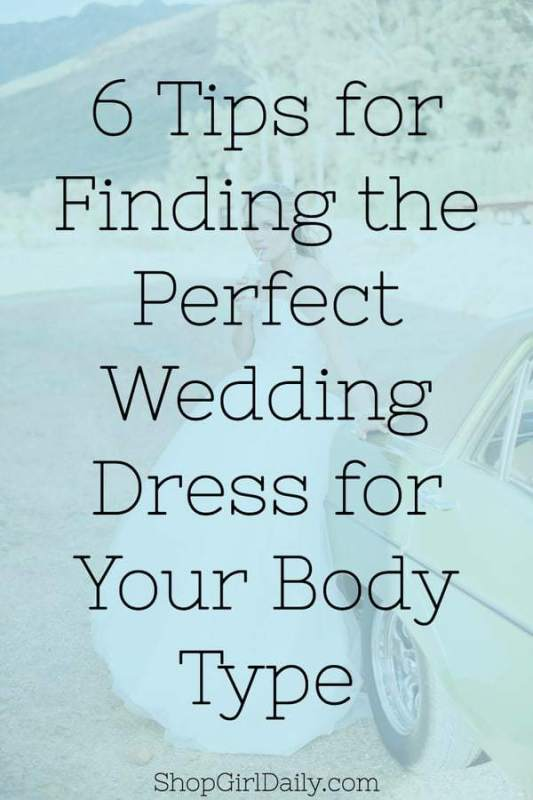 Tips for Finding the Perfect Wedding Dress for Your Body Type | ShopGirlDaily.com