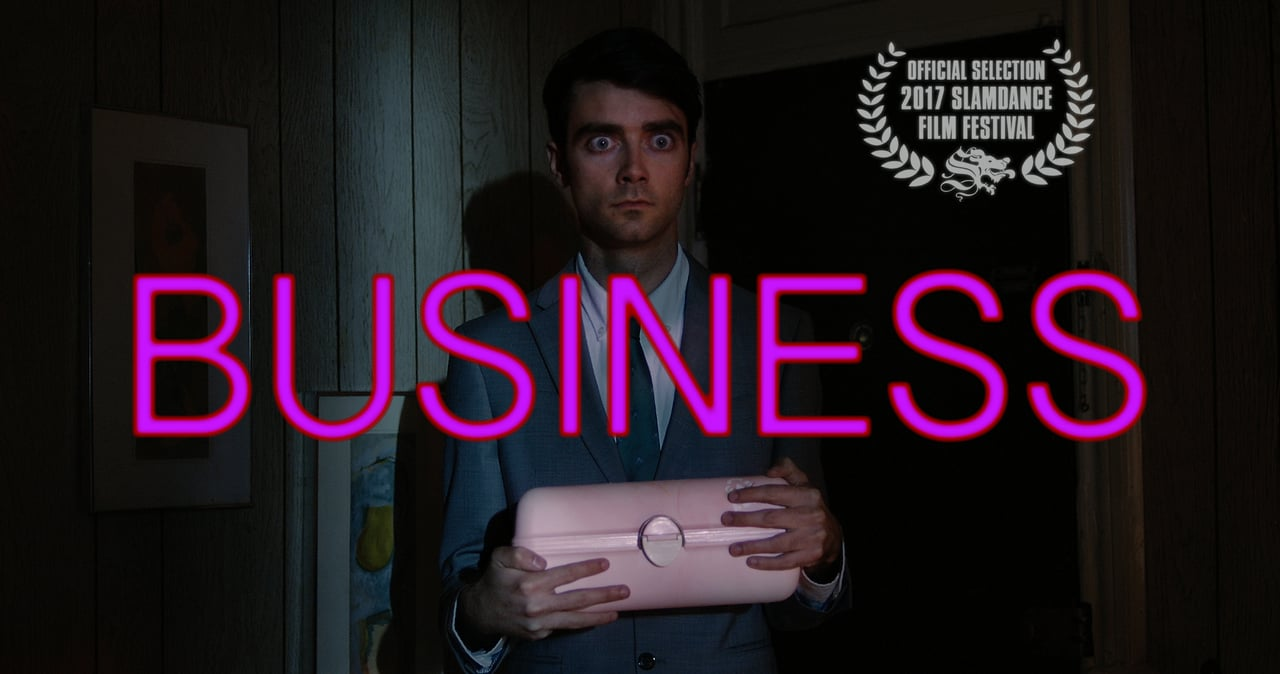 Slamdance Film Festival Official Selection – BUSINESS