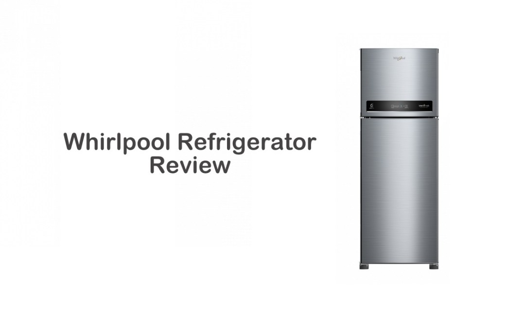 Whirlpool Refrigerator Review | Best Innovative Products