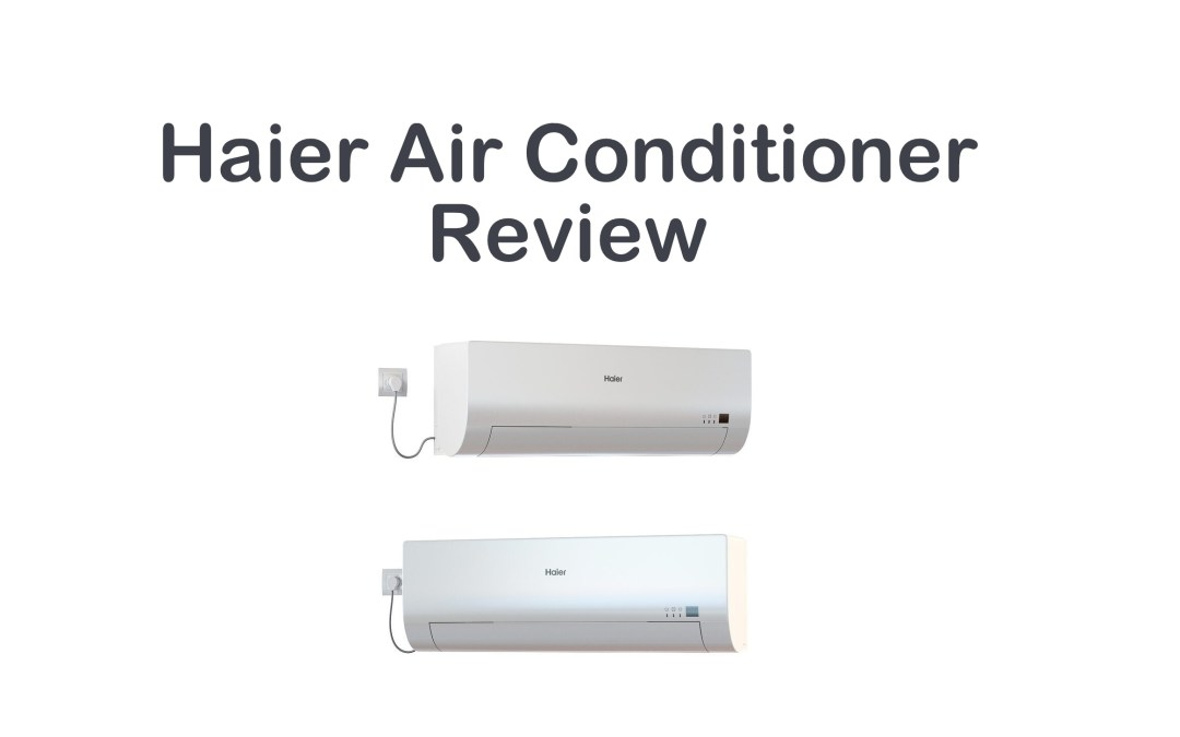 Haier Air Conditioner Review | Is it Worth it?