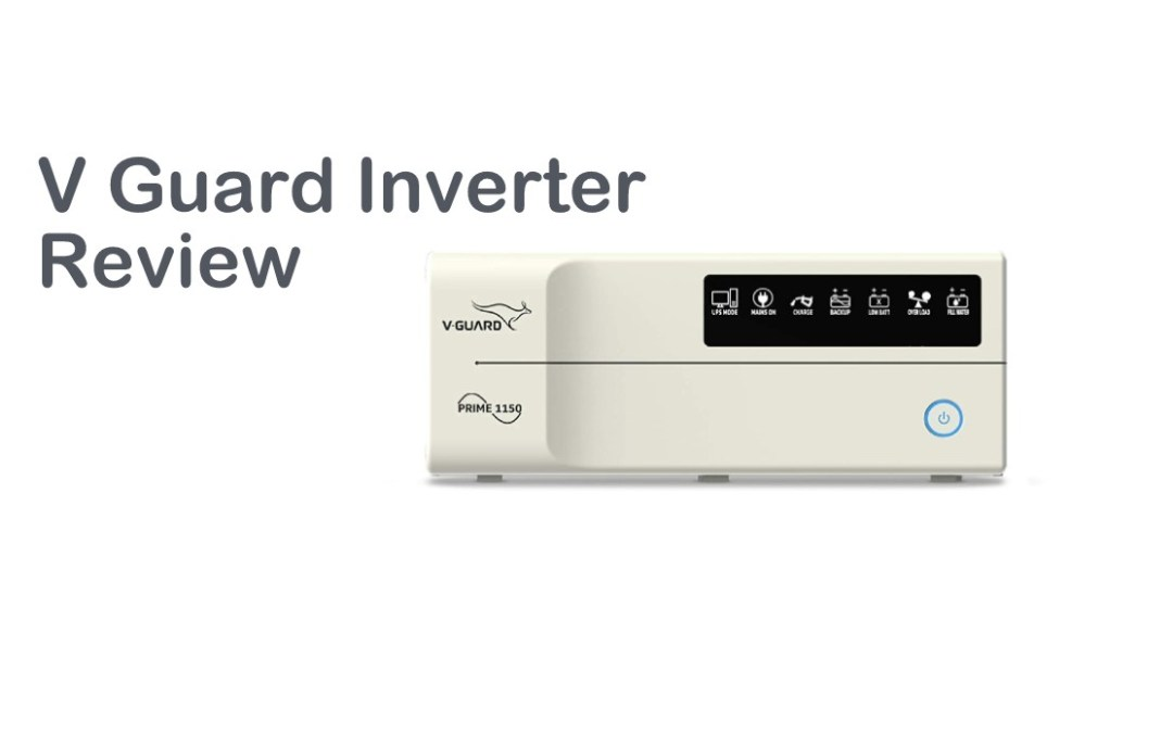 V Guard Inverter Review – Best Products to Buy
