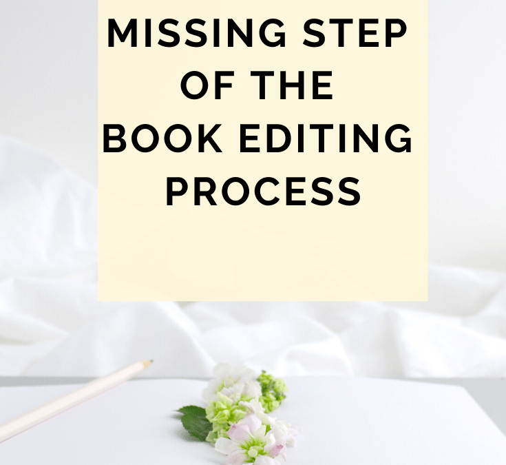 Here's The Missing Step Of The Book Editing Process