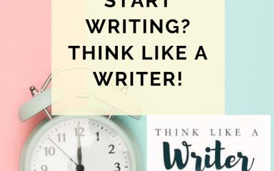 How Do You Start Writing? Think Like A Writer! #10minnovelists #setthetimer