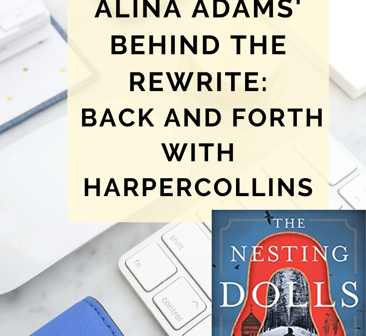 Alina Adams' Behind The Rewrite: Back And Forth With HarperCollins @IamAlinaAdams