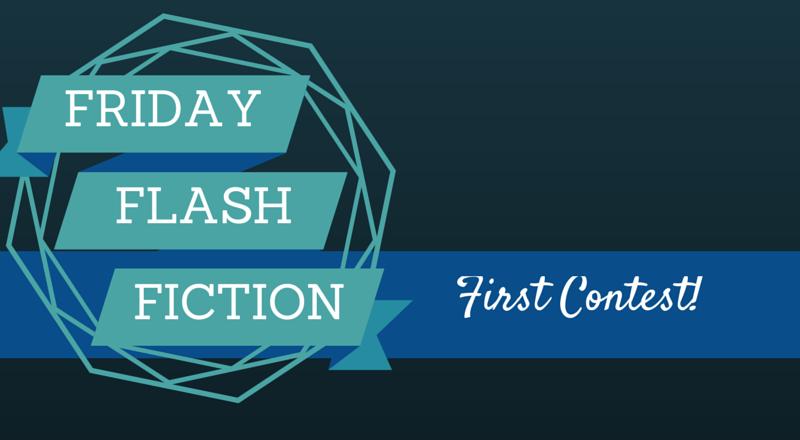 Friday Flash Fiction Contest #1