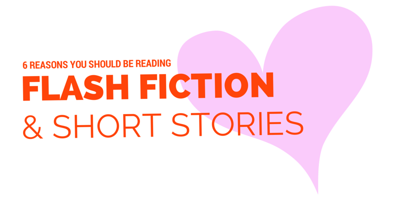 6 Reasons to Read Short Stories and Flash Fiction Stories