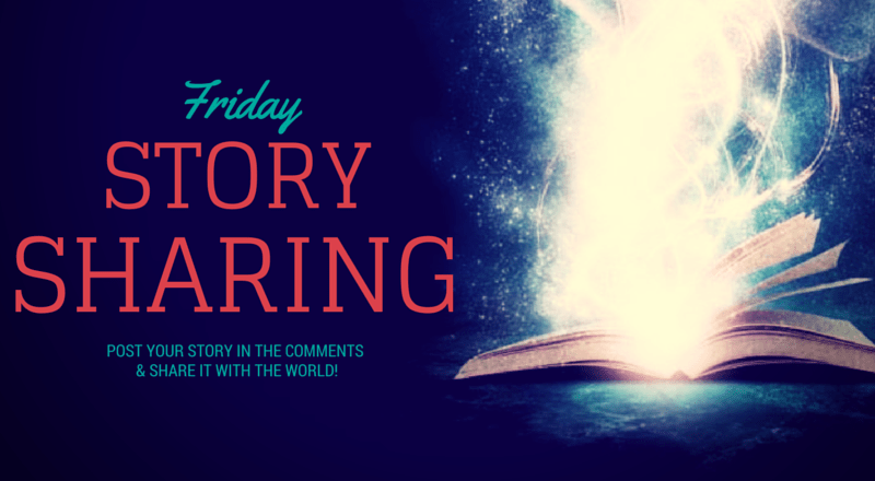 Friday Story Sharing #2
